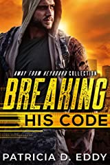 Breaking His Code: An Away From Keyboard Romantic Suspense Standalone Kindle Edition
