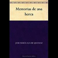 Memorias de una horca (Spanish Edition)