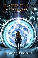 Gabriella and Dr. Duggan's Secret Dimensional Transport Machine (NuGen Book 1) Kindle Edition
