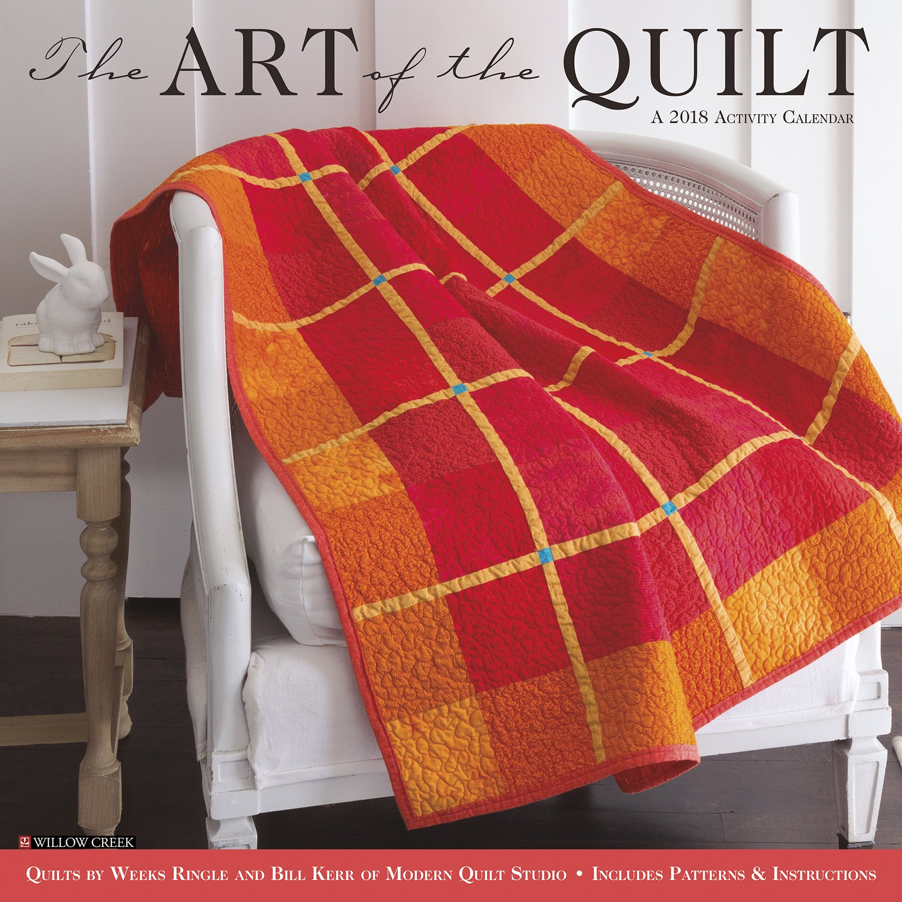The Art of the Quilt 2018 Calendar: Weeks Ringle, Bill Kerr: 9781682347980:  Amazon.com: Books