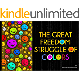 The Great Freedom Struggle Of Colors
