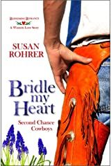 Bridle My Heart - A Western Love Story: Second Chance Cowboys (Redeeming Romance Series Book 5) Kindle Edition