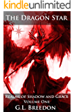 The Dragon Star (Realms of Shadow and Grace − Volume One: Episodes 1-7)