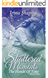 Shattered Moments (The Hands of Time: Book 5) (English Edition)