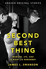 Second Best Thing: Marilyn, JFK, and a Night to Remember Kindle Edition