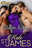Tea for Three (TEASE Sizzling Romps Book 1)
