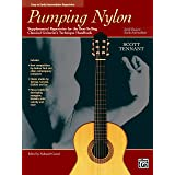 Pumping Nylon -- Easy to Early Intermediate Repertoire: Supplemental Repertoire for the Best-Selling Classical Guitarist's Te