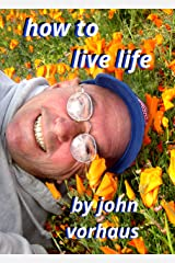 How To Live Life Kindle Edition