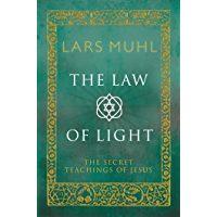 The Law of Light: The Secret Teachings of Jesus