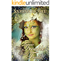 The Trouble with Trolls: An Enchanted Fairy Tale (The Chronicles of Forget-Me-Not Forest)