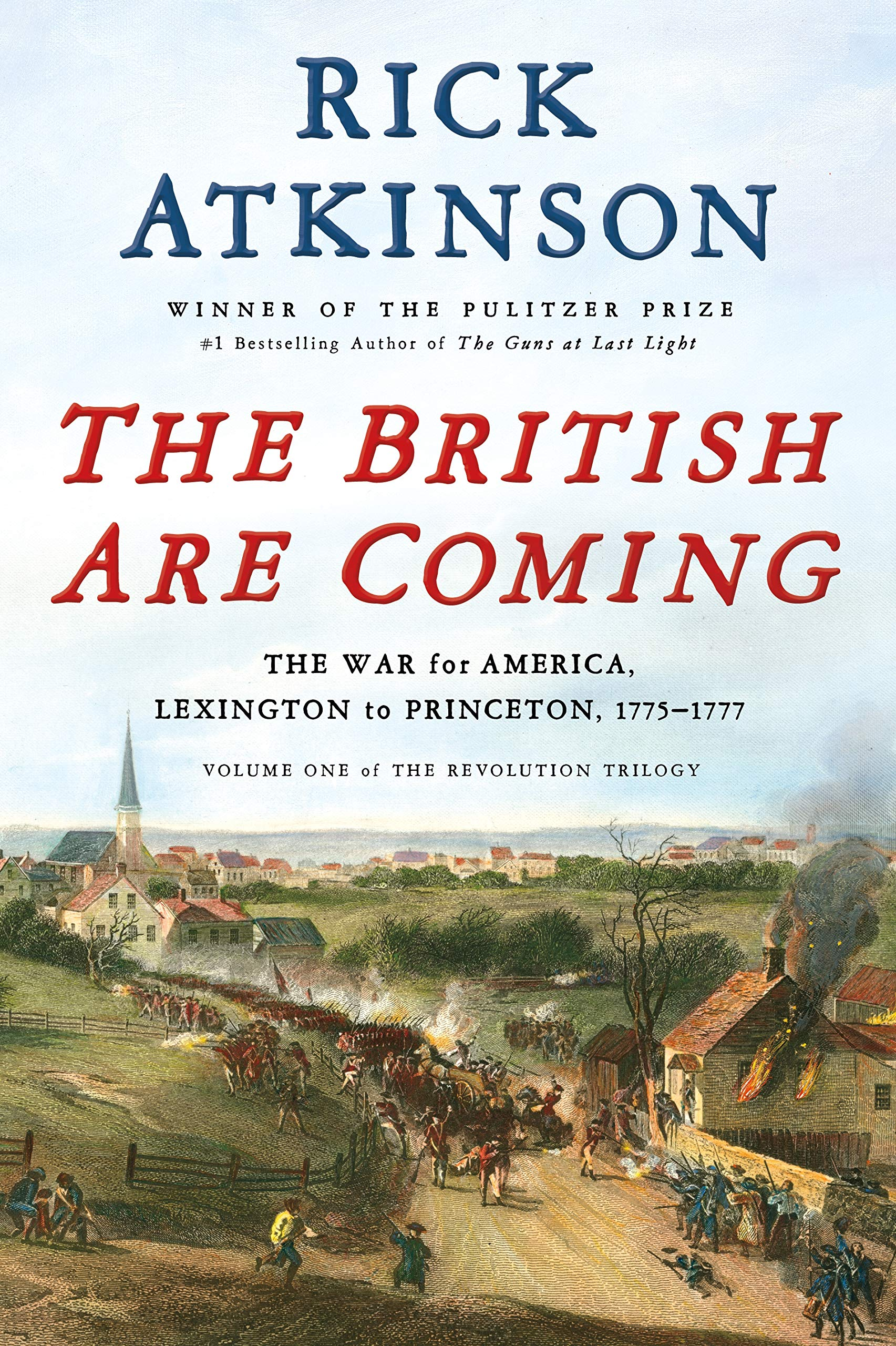 The British Are Coming: The War for America, Lexington to Princeton, 1775-1777 (The Revolution Trilogy) by Henry Holt and Co.