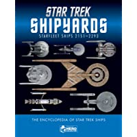 Star Trek Shipyards Star Trek Starships: 2151-2293 The Encyclopedia of Starfleet Ships