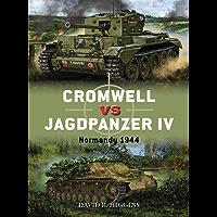 Cromwell vs Jagdpanzer IV: Normandy 1944 (Duel Book 86)