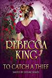 To Catch A Thief (Saved By Desire Series Book 2)