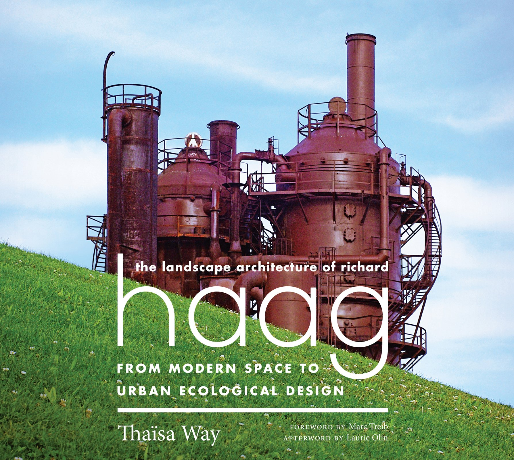 The Landscape Architecture of Richard Haag: From Modern Space to Urban Ecological Design