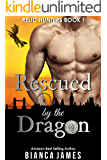 Rescued by the Dragon: BBW Dragon Shifter Paranormal Romance (Relic Hunters Book 1)