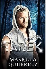 TAREK (Génesis nº 2) Edición Kindle