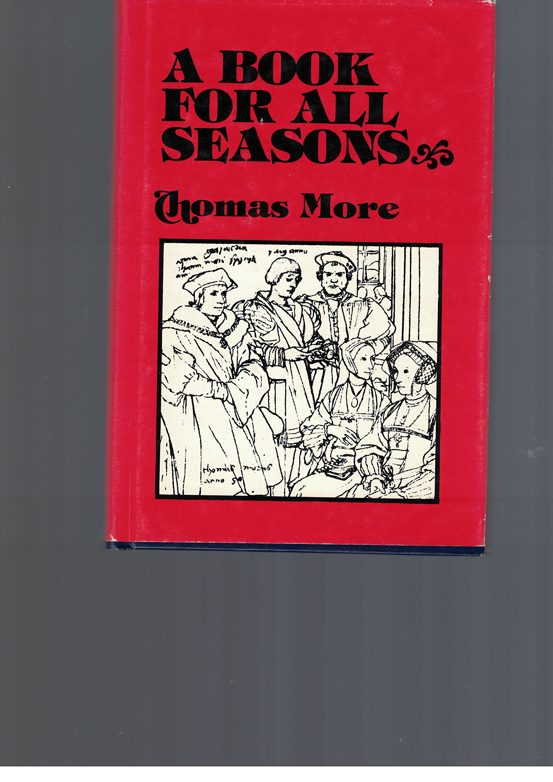 A Book for All Seasons: Thomas More, Thomas More