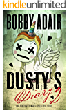 Dusty's Diary 2: One Frustrated Man's Apocalypse Story
