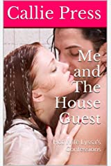 Me and The House Guest: Hot Wife Lyssa's Confessions Kindle Edition