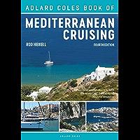 The Adlard Coles Book of Mediterranean Cruising: 4th edition (English Edition)