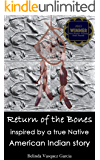 Return of the Bones, Inspired by a True Native American Indian Story
