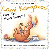 Cami Kangaroo Has Too Many Sweets