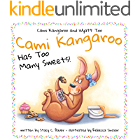 Cami Kangaroo Has Too Many Sweets: a children's book about honesty and self control (Cami Kangaroo and Wyatt Too 1)