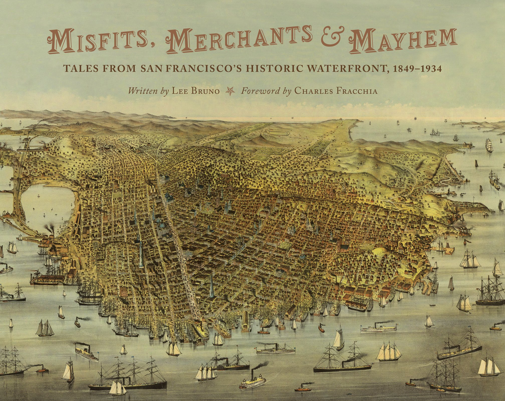 Read Online Misfits, Merchants, and Mayhem: Tales from San Francisco's Historic Waterfront, 1849-1934 PDF