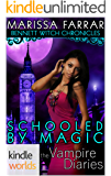 The Vampire Diaries: Bennett Witch Chronicles - Schooled By Magic (Kindle Worlds Novella)