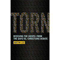 Torn: Rescuing the Gospel from the Gays-vs.-Christians Debate (English Edition)