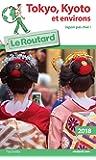 Guide du Routard Tokyo-Kyoto et environs 2018: japon pas cher !
