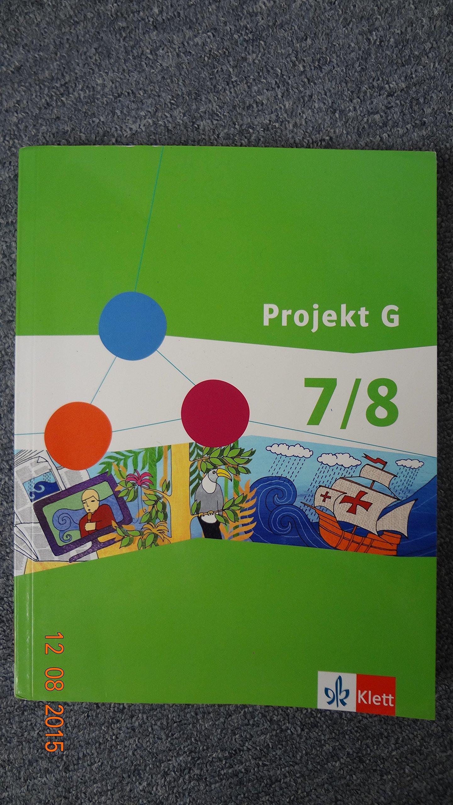 Projekt G Gesellschaftswissenschaften 7/8. Ausgabe Berlin, Brandenburg: Schülerbuch Klasse 7/8 (Projekt G Gesellschaftswissenschaften. Ausgabe für Berlin und Brandenburg ab 2012)