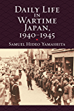 Daily Life in Wartime Japan, 1940-1945 (Modern War Studies (Hardcover))