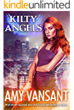 Kilty Angels: Time-Travel Urban Fantasy Thriller with a Killer Sense of Humor (Kilty Series Book 7)