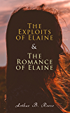 The Exploits of Elaine & The Romance of Elaine: Detective Craig Kennedy's Biggest Cases