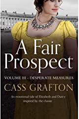 A Fair Prospect: Volume III - Desperate Measures Kindle Edition