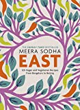 East: 120 Vegetarian and Vegan recipes from Bombay to Bangkok