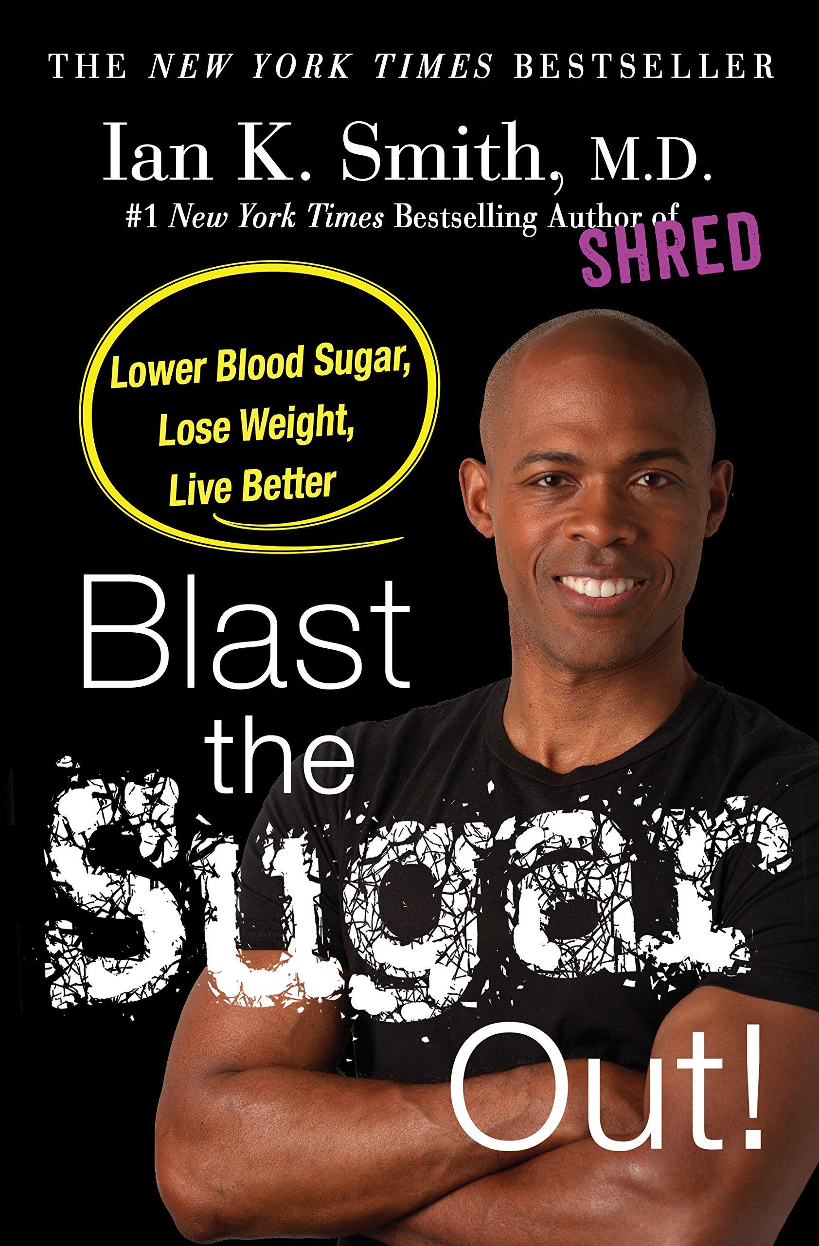 Lower Blood Sugar, Lose Weight, Live Better: Ian K Smith Md:  9781250130136: Amazon: Books