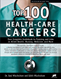 Top 100 Health-Care Careers (Top 100 Health-Care Careers: Your Complete Guidebook to Training &)
