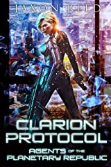 Clarion Protocol (Agents of the Planetary Republic Book 5) Kindle Edition
