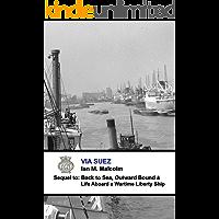 Via Suez (British): Blue Funnel Line (Merchant Navy Series Book 3)