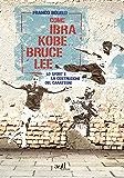 Come Ibra, Kobe, Bruce Lee: Lo sport e la costruzione del carattere (add saggistica)