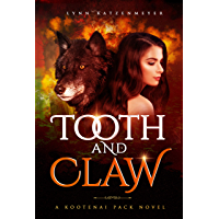 Tooth and Claw (Kootenai Pack Book 1) (English Edition)