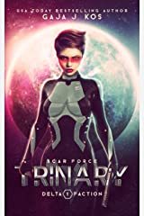 Trinary (SCAR Force: Delta Faction Book 1) Kindle Edition