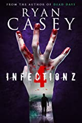 Infection Z 4 (Infection Z Zombie Apocalypse Series) Kindle Edition