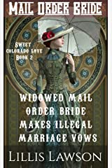Mail Order Bride: WIDOWED MAIL ORDER BRIDE MAKES ILLEGAL MARRIAGE VOWS: (The Murphy Cowboy Brothers Looking For Love: Sweet Colorado Love, Book 2) Kindle Edition