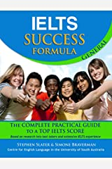 IELTS Success Formula General: The Complete Practical Guide to a Top IELTS Score Kindle Edition