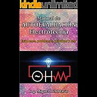 Manual de AUTOEVALUACIÓN Electrotecnia: Exámenes, problemas, prácticos