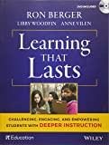 Learning That Lasts: Challenging, Engaging, and Empowering Students with Deeper Instruction (with DVD)